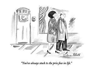 """You've always stuck to the prix fixe in life."" - New Yorker Cartoon by Victoria Roberts"