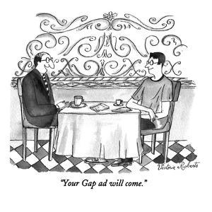 """""""Your Gap ad will come."""" - New Yorker Cartoon by Victoria Roberts"""