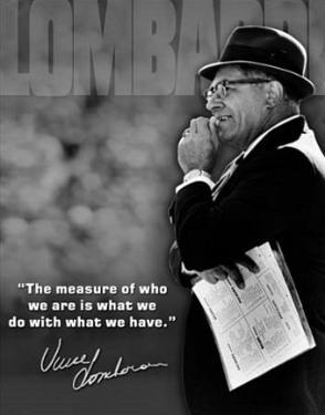 Vince Lombardi Measure of Who We Are Quote Sports
