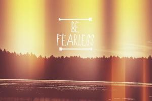 Be Fearless by Vintage Skies