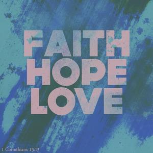 Faith Hope Love I by Vintage Skies
