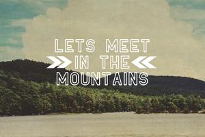 Lets Meet in the Mountains by Vintage Skies