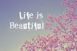 Life Is Beautiful by Vintage Skies