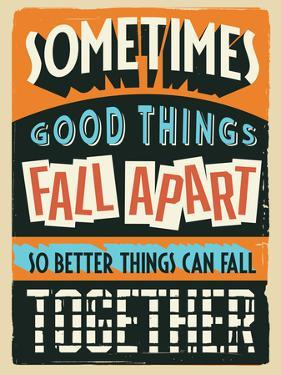 Better Things Can Fall Together by Vintage Vector Studio