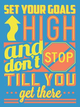 Set Your Goals High by Vintage Vector Studio