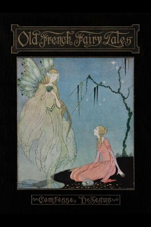 Old French Fairy Tales by Virginia Frances Sterrett