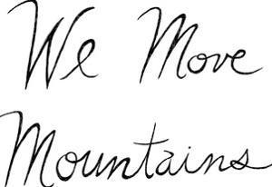 We Move Mountains by Virginia Kraljevic