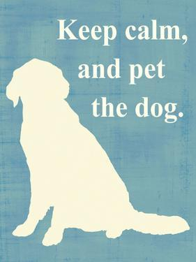 Keep Calm and Pet the Dog by Vision Studio