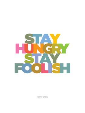 Stay Hungry, Stay Foolish (Steve Jobs) by Visual Philosophy