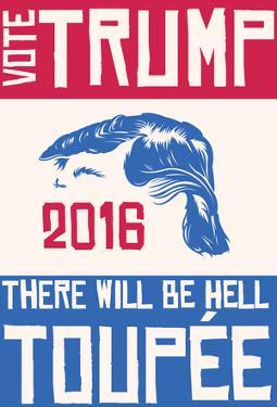Vote Trump Or Hell Toupee