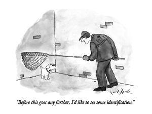 """Before this goes any further, I'd like to see some identification."" - New Yorker Cartoon by W.B. Park"