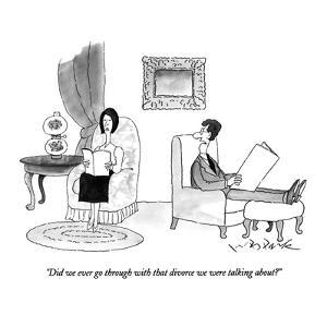 """Did we ever go through with that divorce we were talking about?"" - New Yorker Cartoon by W.B. Park"