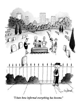 """I hate how informal everything has become."" - New Yorker Cartoon by W.B. Park"