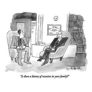 """Is there a history of recession in your family?"" - New Yorker Cartoon by W.B. Park"