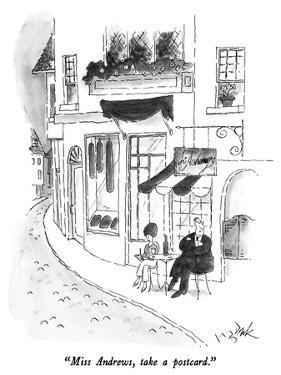 """Miss Andrews, take a postcard."" - New Yorker Cartoon by W.B. Park"
