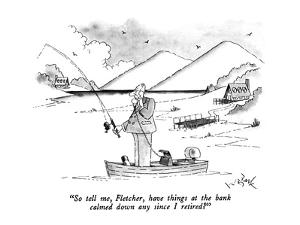 """So tell me, Fletcher, have things at the bank calmed down any since I ret…"" - New Yorker Cartoon by W.B. Park"
