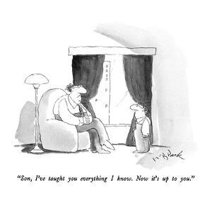 """Son, I've taught you everything I know.  Now it's up to you."" - New Yorker Cartoon by W.B. Park"