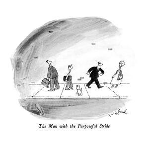 The Man with the Purposeful Stride - New Yorker Cartoon by W.B. Park