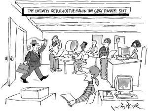 The Untimely Return Of the Man In 'The Gray Flannel Suit' - New Yorker Cartoon by W.B. Park