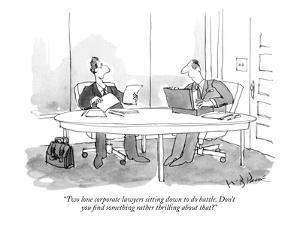 """Two lone corporate lawyers sitting down to do battle. Don't you find some…"" - New Yorker Cartoon by W.B. Park"