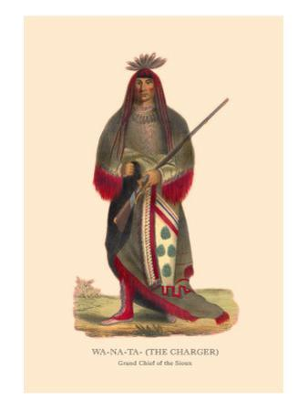 Wa-Na-Ta The Charger, Grand Chief of the Sioux
