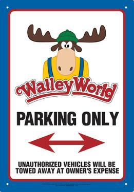 Walley World Parking Only