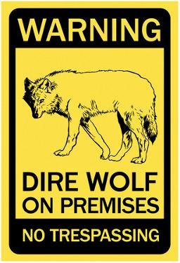 Warning Dire Wolf on Premises (Black)