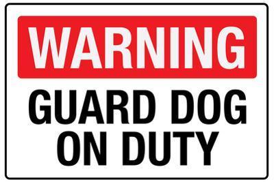 Warning Guard Dog On Duty Plastic Sign