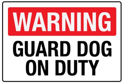 Warning Guard Dog On Duty