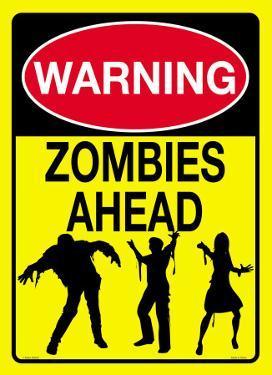 Warning Zombies Ahead