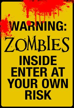 Warning Zombies - Enter at Your Own Risk Sign Poster