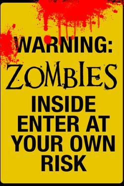 Warning Zombies - Enter at Your Own Risk Sign