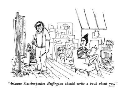 """""""Arianna Stassinopoulos Huffington should write a book about you!"""" - New Yorker Cartoon by Warren Miller"""