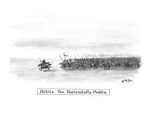 Attila The Horizontally Mobile - New Yorker Cartoon by Warren Miller