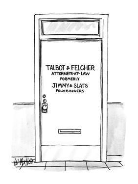 "Door with label ""Talbot & Fletcher; Attorneys-At-Law Formerly Jimmy & Slat? - New Yorker Cartoon by Warren Miller"