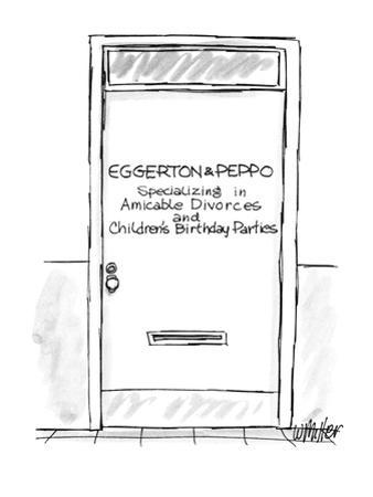"""Door with name plate """"Eggerton& Peppo-Specializing in Amicable Divorces an… - New Yorker Cartoon by Warren Miller"""