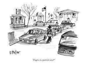 """Flagless in a patriotic zone?"" - New Yorker Cartoon by Warren Miller"