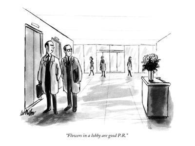 """""""Flowers in a lobby are good P.R."""" - New Yorker Cartoon by Warren Miller"""
