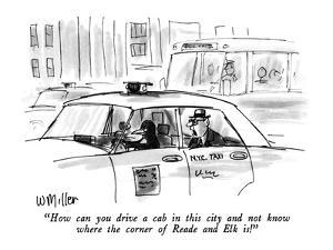 """""""How can you drive a cab in this city and not know where the corner of Rea…"""" - New Yorker Cartoon by Warren Miller"""