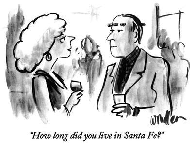 """""""How long did you live in Santa Fe?"""" - New Yorker Cartoon"""