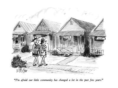 """""""I'm afraid our little community has changed a lot in the past few years."""" - New Yorker Cartoon by Warren Miller"""