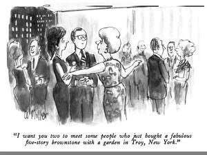 """I want you two to meet some people who just bought a fabulous five-story …"" - New Yorker Cartoon by Warren Miller"