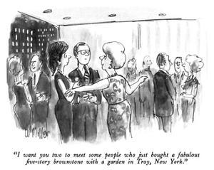 """""""I want you two to meet some people who just bought a fabulous five-story …"""" - New Yorker Cartoon by Warren Miller"""