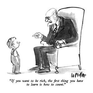 """If you want to be rich, the first thing you have to learn is how to count…"" - New Yorker Cartoon by Warren Miller"