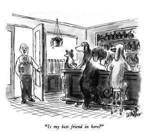 """Is my best friend in here?"" - New Yorker Cartoon by Warren Miller"