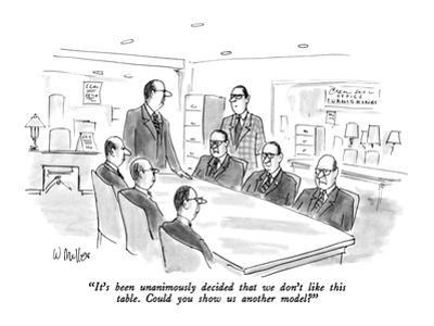 """""""It's been unanimously decided that we don't like this table.  Could you s…"""" - New Yorker Cartoon by Warren Miller"""