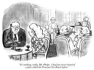 """It's nothing, really, Mr. Phelps.  I had just never heard of a place call…"" - New Yorker Cartoon by Warren Miller"