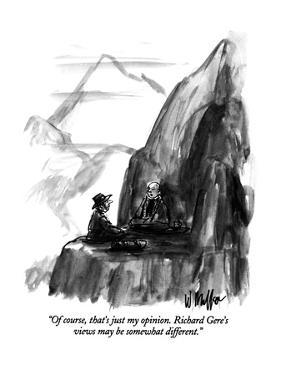 """""""Of course, that's just my opinion.  Richard Gere's views may be somewhat …"""" - New Yorker Cartoon by Warren Miller"""