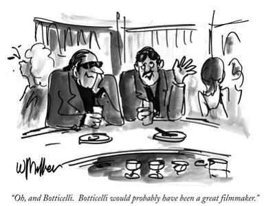 """""""Oh, and Botticelli. Botticelli would probably have been a great filmmaker…"""" - New Yorker Cartoon by Warren Miller"""