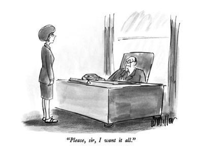 """Please, sir, I want it all."" - New Yorker Cartoon by Warren Miller"